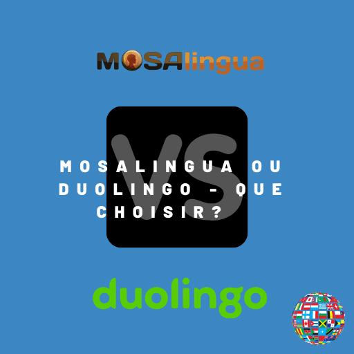 Mosalingua ou Duolingo ?