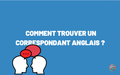 Trouver un correspondant anglais